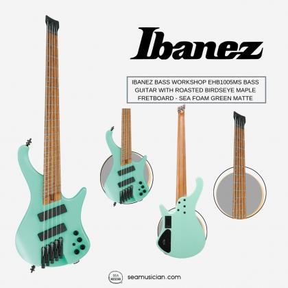 IBANEZ BASS WORKSHOP EHB1005MS BASS GUITAR WITH ROASTED BIRDSEYE MAPLE FRETBOARD AND 3-BAND EQ - SEA FOAM GREEN MATTE