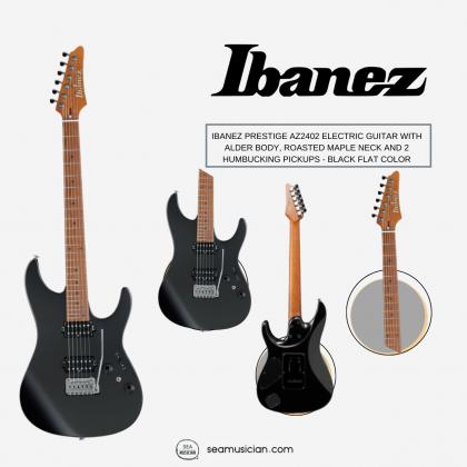 IBANEZ PRESTIGE AZ2402 ELECTRIC GUITAR WITH ALDER BODY, ROASTED MAPLE NECK AND 2 HUMBUCKING PICKUPS - BLACK FLAT COLOR